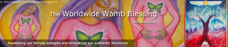 The Worldwide Womb Blessing from Miranda Gray